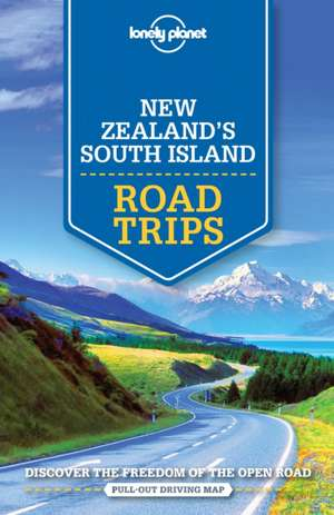 Lonely Planet New Zealand's South Island Road Trips de Lonely Planet