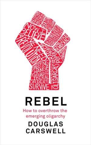 Rebel de Douglas Carswell