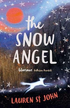 The Snow Angel de Lauren St John