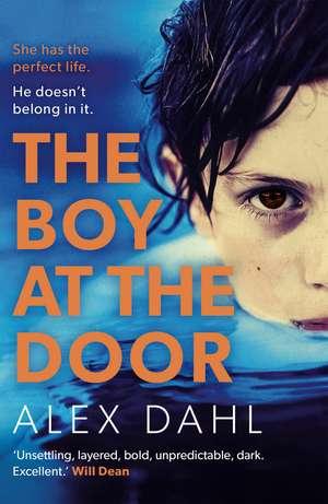 The Boy At The Door de Alex Dahl