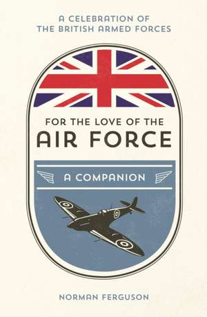 For the Love of the Air Force de Norman Ferguson