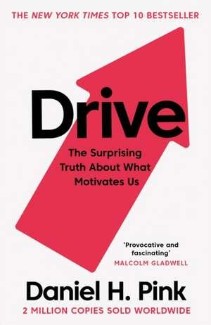 Drive: The Surprising Truth About What Motivates Us de Daniel Pink