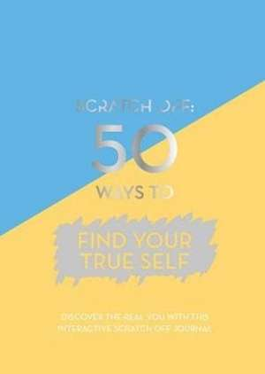 Scratch Off: 50 Ways to Find Your True Self imagine