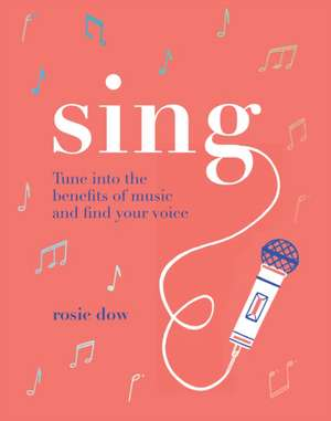 Sing: Your Way to a Healthier, Happier Life imagine