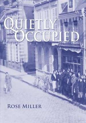 Quietly Occupied de Rose Miller
