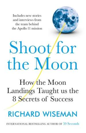 Shoot for the Moon de Richard Wiseman