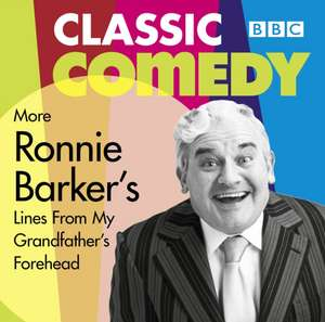 Ronnie Barker's More Lines From My Grandfather's Forehead