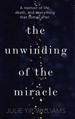 The Unwinding of the Miracle de Julie Yip-Williams