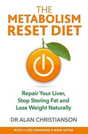 The Metabolism Reset Diet de Dr Alan Christianson