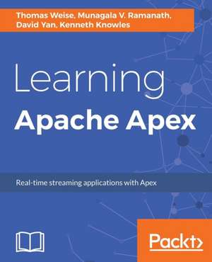 Learning Apache Apex de Thomas Weise