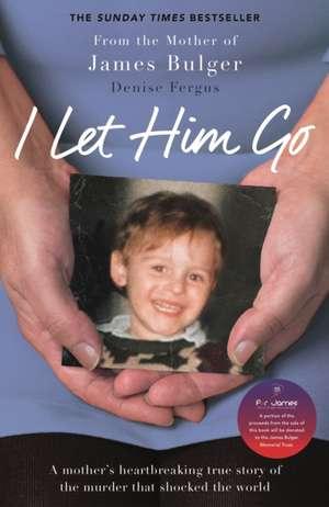 I Let Him Go de Denise Fergus