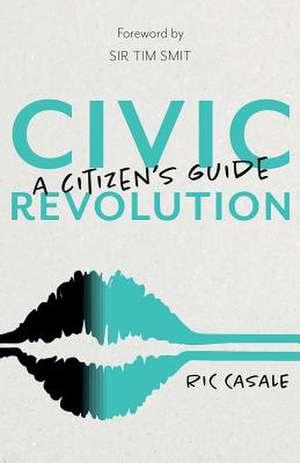 Civic Revolution de Ric Casale