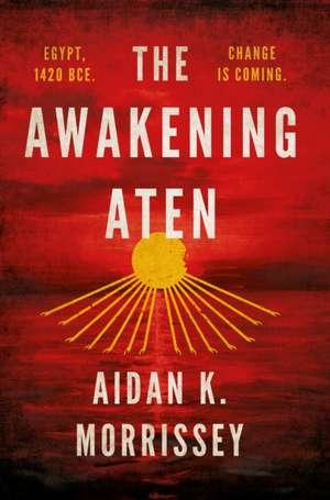 Awakening Aten de Aidan K. Morrissey