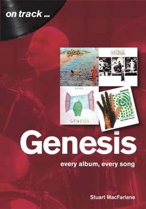 Genesis: Every Album, Every Song de Stuart Macfarlane