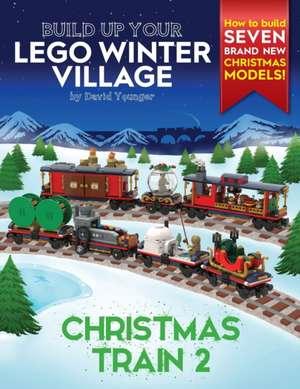Build Up Your LEGO Winter Village de David Younger