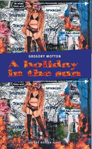 A Holiday in the Sun de Gregory Motton