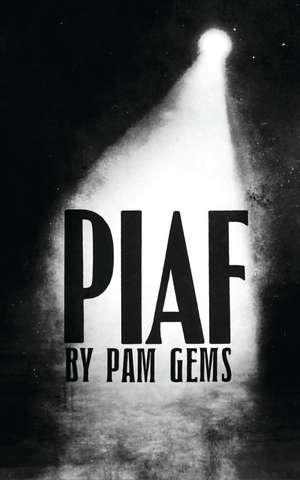 Piaf de Pam Gems