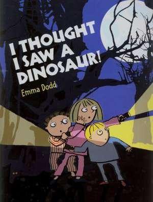 I Thought I Saw a Dinosaur!