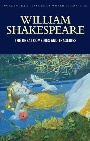 The Great Comedies and Tragedies de William Shakespeare