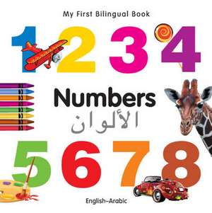 My First Bilingual Book - Numbers - English-arabic