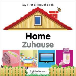 My First Bilingual Book - Home - English-german