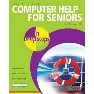 Computer Help for Seniors in easy steps de Stuart Yarnold