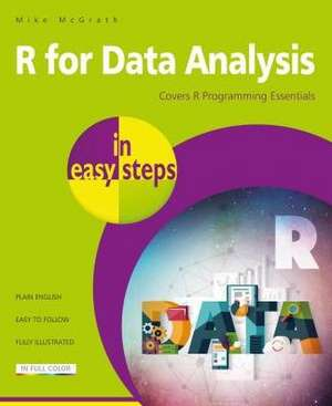 R for Data Analysis in Easy Steps - R Programming Essentials de Mike McGrath