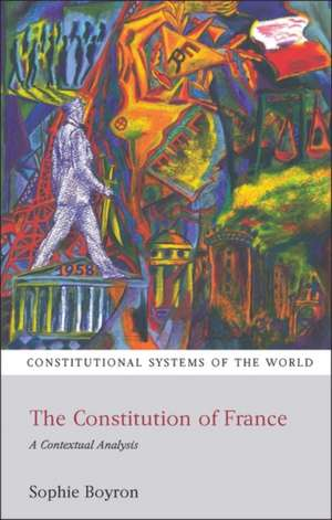 The Constitution of France: A Contextual Analysis de Sophie Boyron