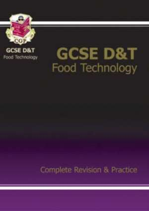 GCSE Design &Technology Food Technology Complete Revision & Practice (A*-G Course)
