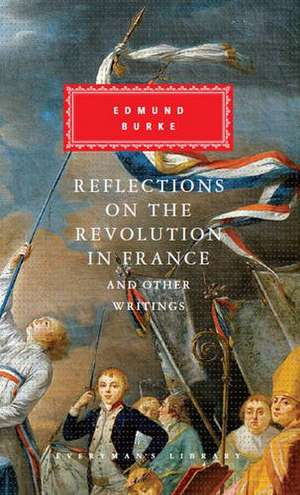Reflections on The Revolution in France And Other Writings de Edmund Burke