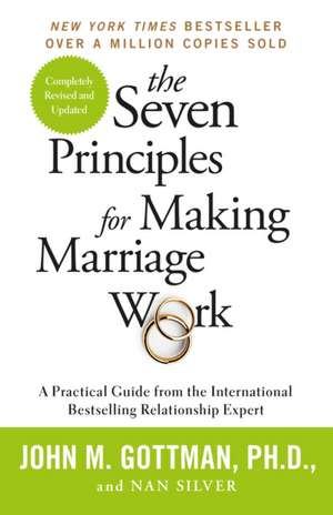 The Seven Principles For Making Marriage Work de John Gottman