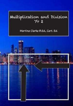 MULTIPLICATION & DIVISION YR 2 de MARTINA CLARKE