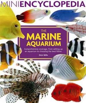 Mini Encyclopedia of The Marine Aquarium de Dick Mills