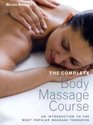 The Complete Body Massage Course imagine