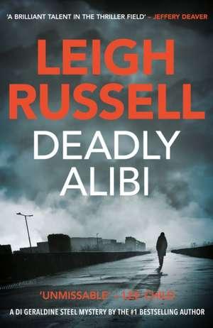 Deadly Alibi: A DI Geraldine Steel Thriller, No. 9 de Leigh Russell