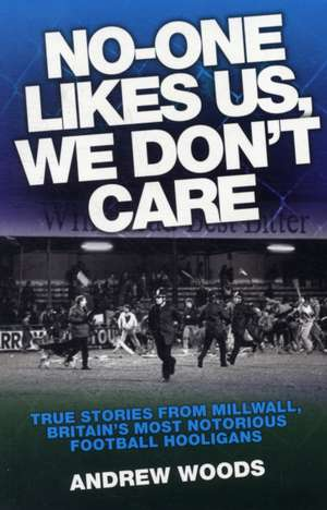 No-One Likes Us, We Don't Care