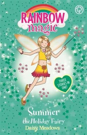 Summer the Holiday Fairy: Copii 6-12 ani de Daisy Meadows