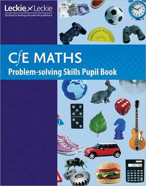 Senior, T: CfE Maths Problem-Solving Skills Pupil Book
