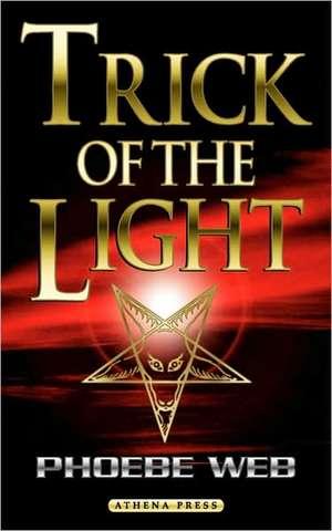 Trick of the Light de Phoebe Web