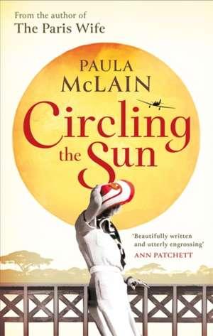 Circling the Sun de Paula McLain