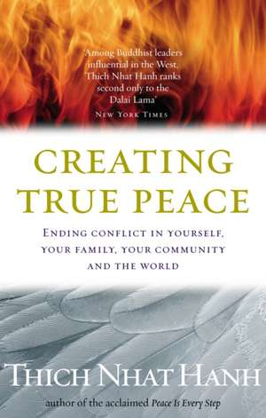 Creating True Peace de Thich Nhat Hanh