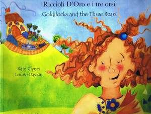 Goldilocks and the Three Bears (English/Italian) de KATE CLYNES