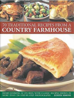 70 Traditional Recipes from a Country Farmhouse