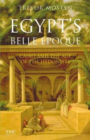 Egypt's Belle Epoque de Trevor Mostyn