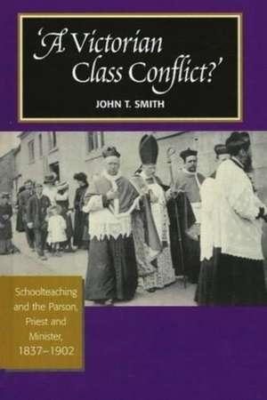Victorian Class Conflict? de Dr. John T. Smith