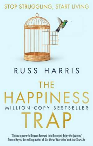 The Happiness Trap de Russ Harris