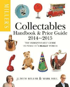 Miller's Collectables Handbook & Price Guide 2014-2015 de Mark Hill