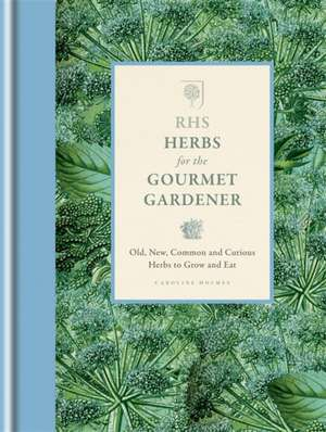 RHS Herbs for the Gourmet Gardener