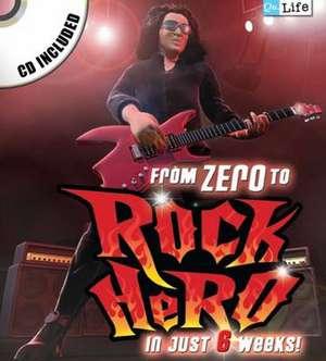 From Zero to Rock Hero de Owen Edwards