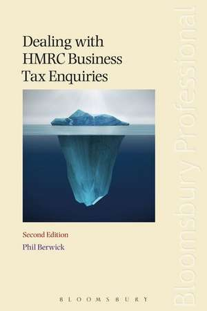 Dealing with HMRC Business Tax Enquiries de Phil Berwick